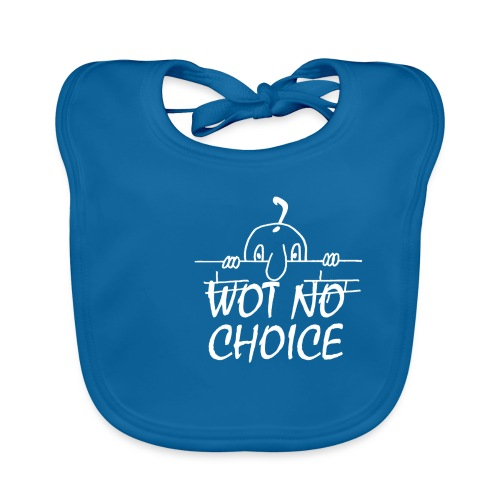 WOT NO CHOICE - Baby Organic Bib