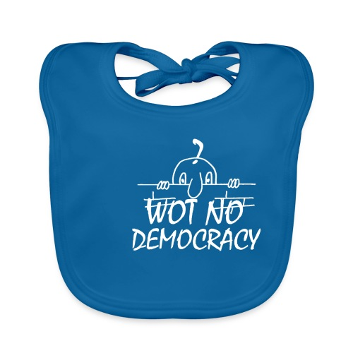 WOT NO DEMOCRACY - Baby Organic Bib
