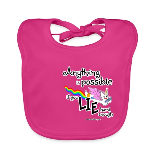Anything Is Possible if you lie hard enough - Baby Organic Bib