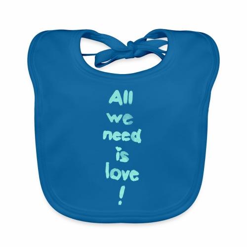 All we need is love! (türkis) - Baby Bio-Lätzchen