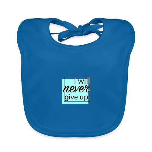 I will never give up - Organic Baby Bibs