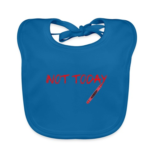 Not Today! - Baby Organic Bib
