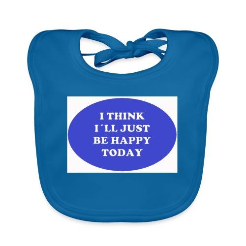 Spread shirt I think I ll just be happy today bla - Ekologisk babyhaklapp