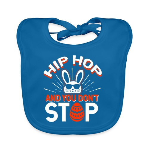 Hip Hop and You Don t Stop - Ostern - Baby Bio-Lätzchen