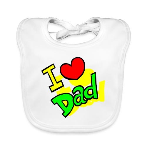I Love You Dad -Fête des Pères 2019 - Bavoir bio Bébé