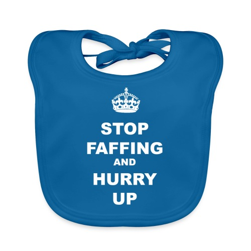 STOP FAFFING AND HURRY UP - Baby Organic Bib