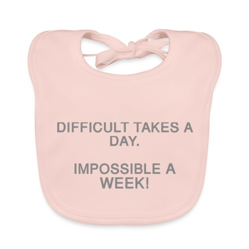 Difficult takes a day. Impossible a week! - Baby Bio-Lätzchen