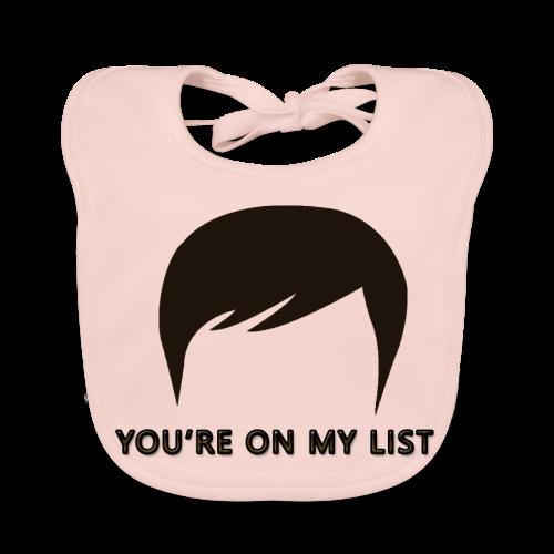 You're on my list! - Baby Organic Bib