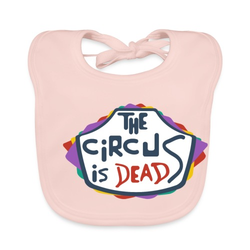 The Circus is dead - Baby Organic Bib