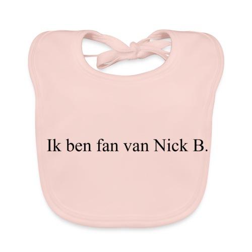 Ik ben fan van Nick B T-Shirt. - Bio-slabbetje voor baby's
