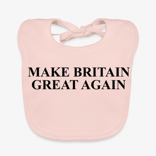 Make Britain Great Again (Black Text) - Baby Organic Bib