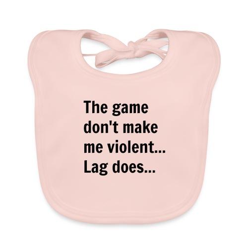 The game don't make me violent... Lag does... - Baby økologisk hagesmæk