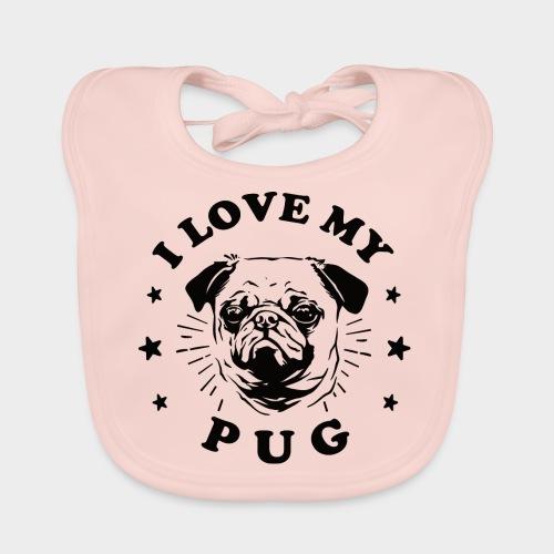 I LOVE MY PUG - Baby Bio-Lätzchen