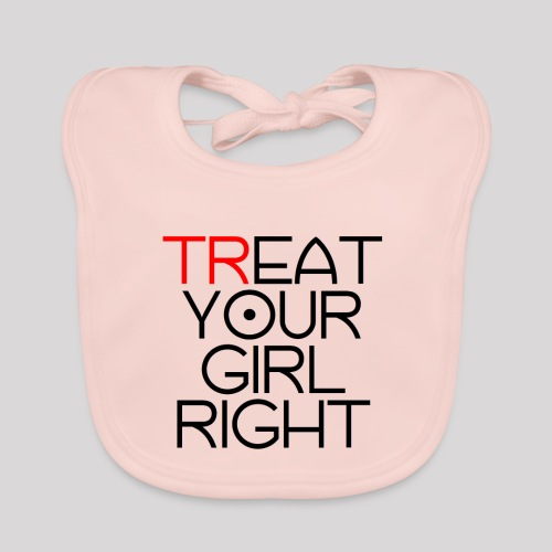 Treat Your Girl Right - Bio-slabbetje voor baby's