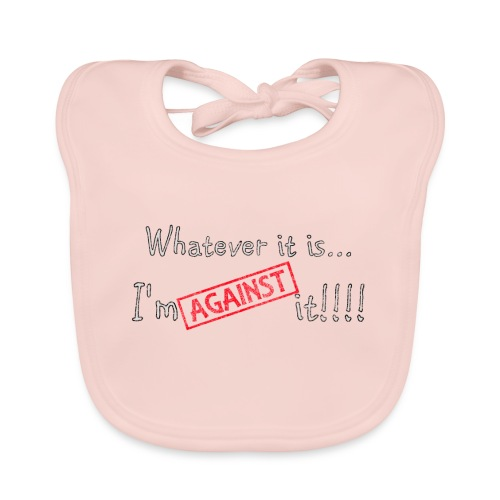 Against it - Baby Organic Bib