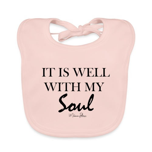 IT IS WELL WITH MY SOUL - Bavoir bio Bébé