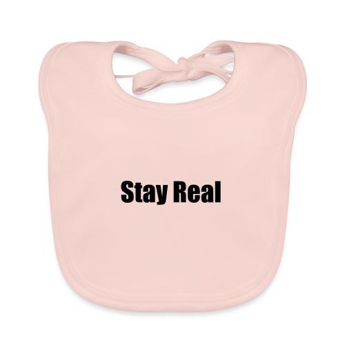 Stay Real - Baby Organic Bib