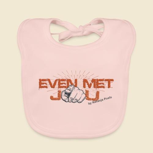 Even met jou | by Natasja Poels - Bio-slabbetje voor baby's