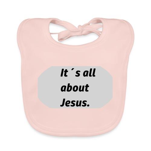 Its all about Jesus - Baby Bio-Lätzchen