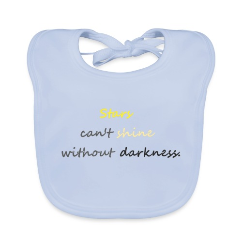 Stars can not shine without darkness - Baby Organic Bib