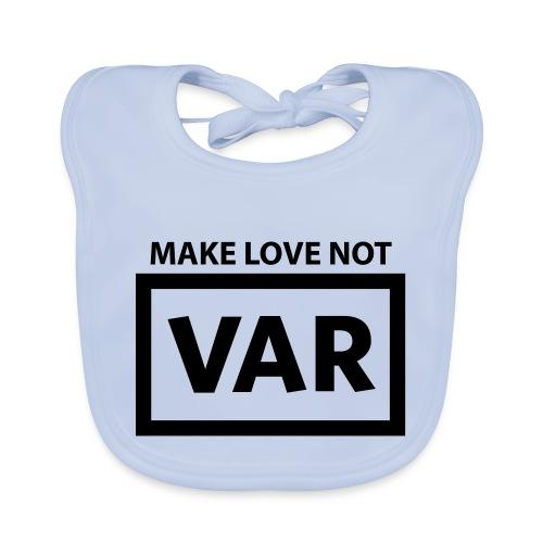 Make Love Not Var - Bio-slabbetje voor baby's