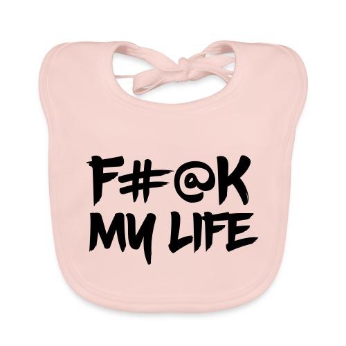 F#@k My Life - Baby Organic Bib