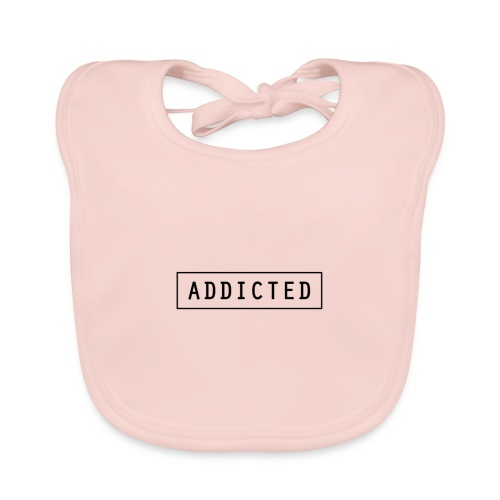 Addicted - Baby Organic Bib