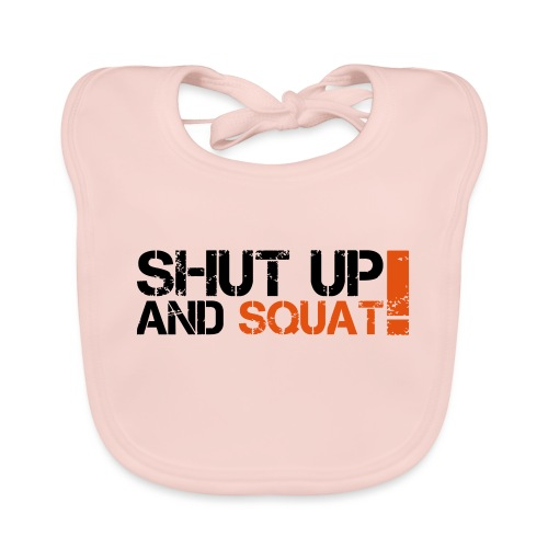 Shut Up And Squat - Baby Bio-Lätzchen