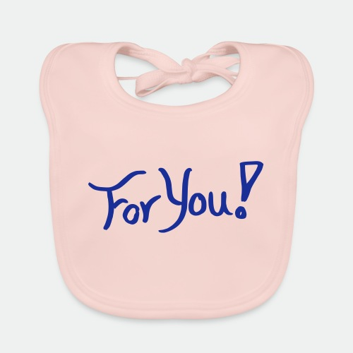 for you! - Organic Baby Bibs