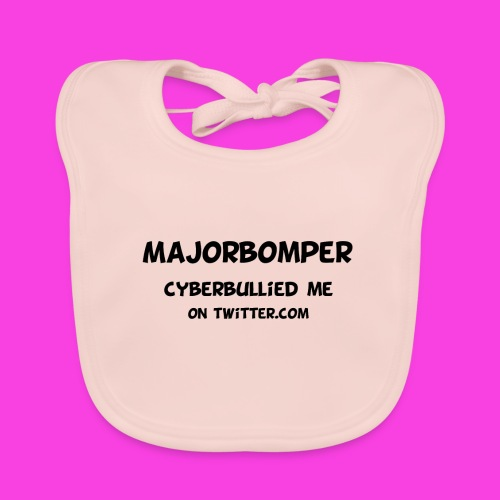 Majorbomper Cyberbullied Me On Twitter.com - Organic Baby Bibs