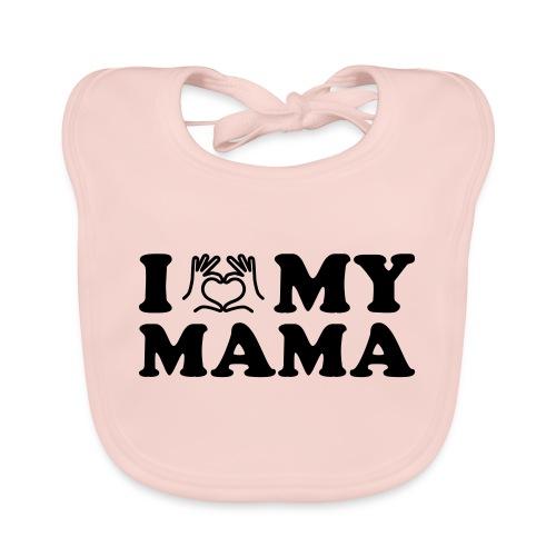 i love my mama - Baby Bio-Lätzchen