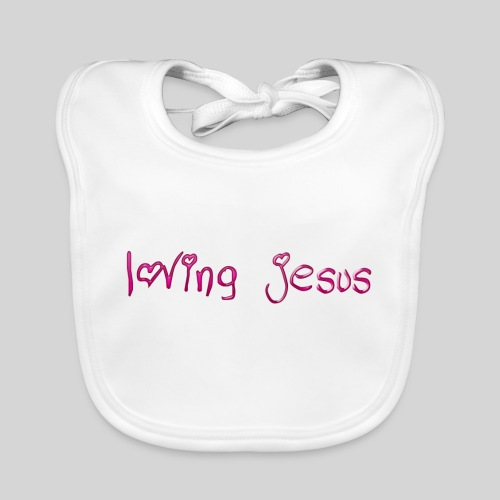 loving jesus für alle die Jesus lieben - Geschenk - Baby Bio-Lätzchen
