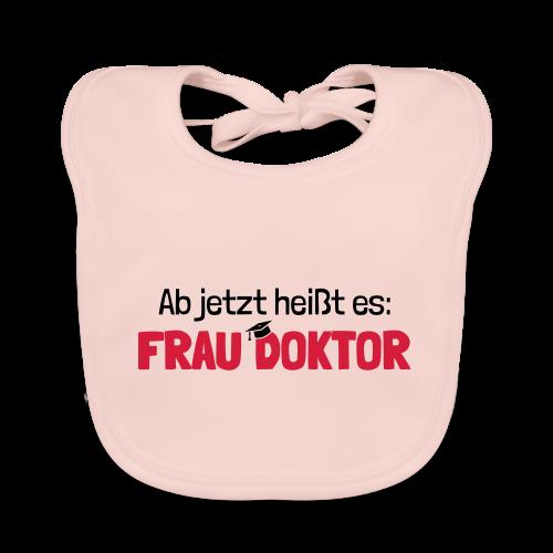Ab jetzt Frau Doktor Geschenk zur Promotion - Baby Bio-Lätzchen