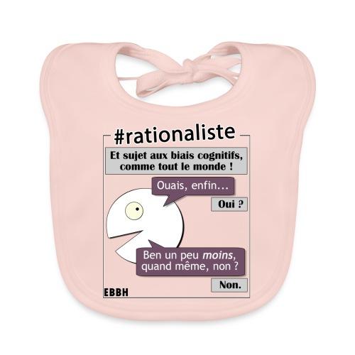 Rationalisme et biais cognitifs - Bavoir bio Bébé
