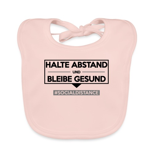Halte ABSTAND und bleibe GESUND. www.sdShirt.de - Baby Bio-Lätzchen