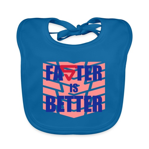Faster is Better - Bavoir bio Bébé