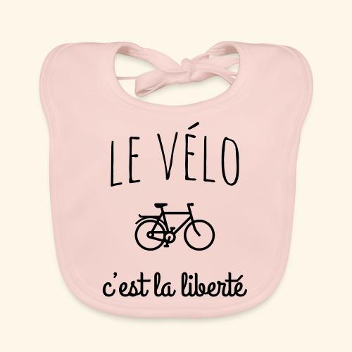 Le vélo c'est la liberté - Bavoir bio Bébé