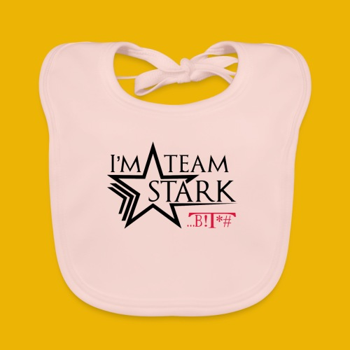 I'm team Stark B!T*# - Organic Baby Bibs