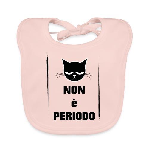 non è periodo-01 - Bavaglino ecologico per neonato