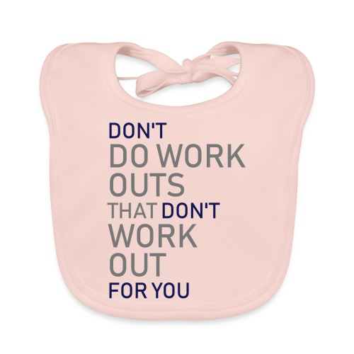 Don't do workouts - Baby Organic Bib