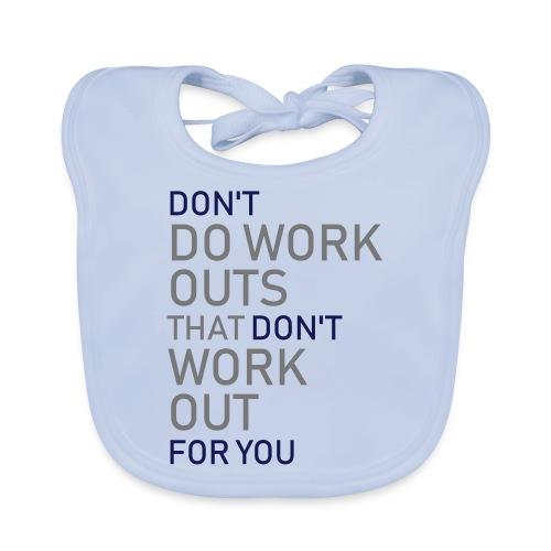 Don't do workouts - Baby Organic Bib