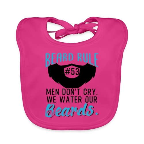 Men Don't Cry We Water Our Beards - Baby Bio-Lätzchen