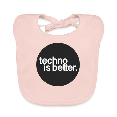 techno is better. - Ekologiczny śliniaczek