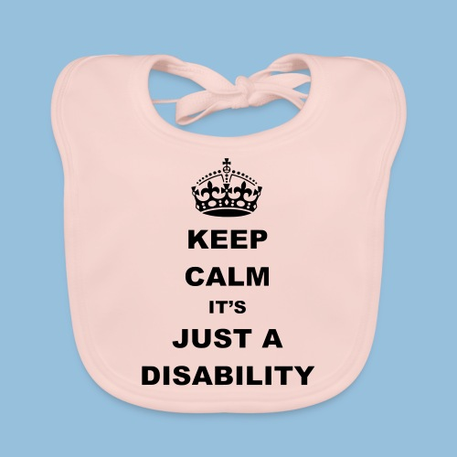 Keep Calm it's just a disability 002 - Bio-slabbetje voor baby's