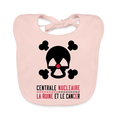 Centrale nucléaire - la ruine et le cancer - Bavoir bio Bébé