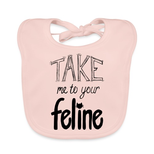 Take Me To Your Feline! - Baby Organic Bib