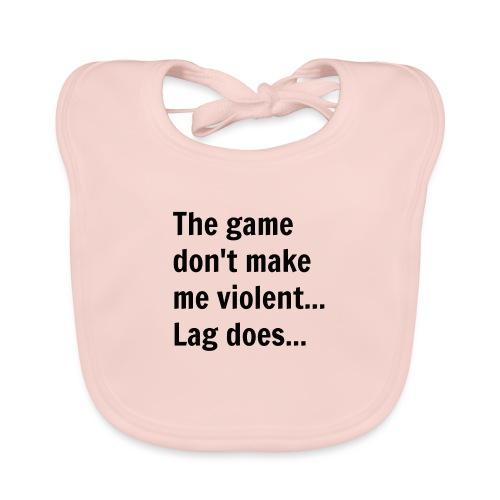 The game don't make me violent... Lag does... - Hagesmække af økologisk bomuld