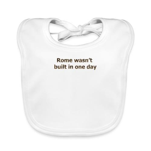 Rome n'a pas été construite en un jour - Bavoir bio Bébé