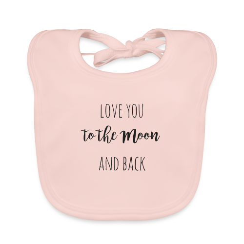 love you to the moon and back - Baby Bio-Lätzchen