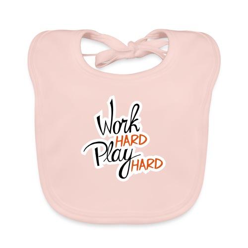 work hard play hard - Bio-slabbetje voor baby's